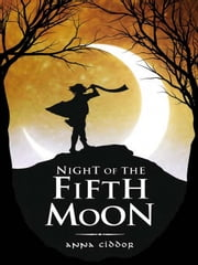 Night of the Fifth Moon ebook by Anna Ciddor