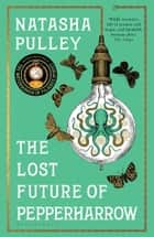 The Lost Future of Pepperharrow ebook by Natasha Pulley