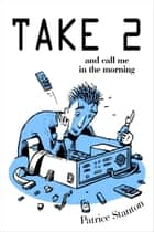 Take Two and Call Me in the Morning ebook by Patrice Stanton