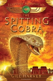The Spitting Cobra - Egyptian Chronicles 1 ebook by Gill Harvey