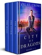 City of Dragons, Books 1-3 電子書 by Val St. Crowe