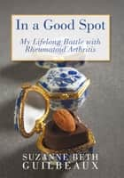 In a Good Spot ebook by Suzanne Beth Guilbeaux