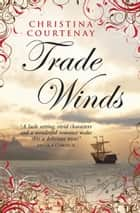 Trade Winds (Choc Lit) ebook by Christina Courtenay
