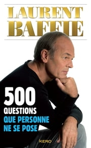 500 questions que personne ne se pose ebook by Laurent Baffie