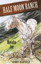 Navaho Joe - Book 7 ebook by Jenny Oldfield