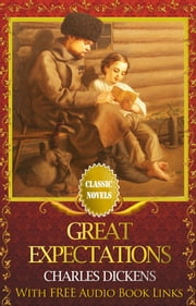 GREAT EXPECTATIONS Classic Novels: New Illustrated ebook by Charles Dickens