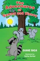 The Adventures of Sammy and Vinney ebook by Kathy Kerber, Diane Sica