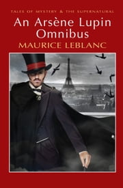 An Arsène Lupin Omnibus ebook by Maurice Leblanc,David Stuart Davies,David Stuart Davies