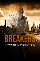 Breakers ebook by Edward W. Robertson