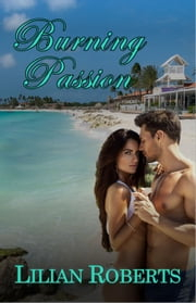 Burning Passion ebook by Lilian Roberts