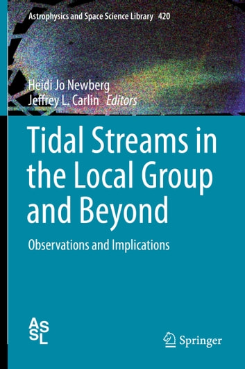 Tidal Streams in the Local Group and Beyond - Observations and Implications ebook by