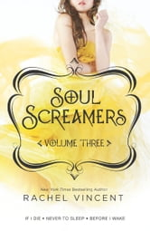 Soul Screamers Volume Three - If I Die\Never to Sleep\Before I Wake ebook by Rachel Vincent