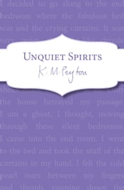 Unquiet Spirits ebook by K M Peyton