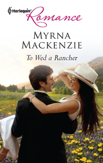 To Wed a Rancher ebook by Myrna Mackenzie
