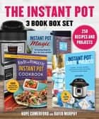 Instant Pot 3 Book Box Set - 250 Recipes and Projects, 3 Great Books, 1 Low Price! ebook by Hope Comerford, David Murphy