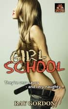 Girl School ebook by Ray Gordon
