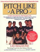 Pitch Like a Pro ebook by Jim Rosenthal,Leo Mazzone,Henry Aaron