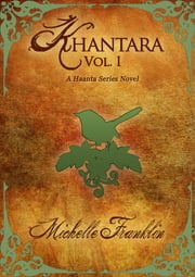 Khantara: Volume 1 ebook by Michelle Franklin