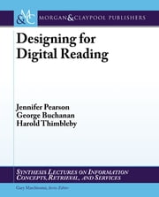 Designing for Digital Reading ebook by Jennifer Pearson,George Buchanan,Harold Thimbleby