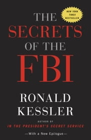 The Secrets of the FBI 電子書籍 by Ronald Kessler