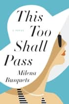 This Too Shall Pass ebook by Milena Busquets