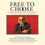 Free to Choose - A Personal Statement audiobook by Milton Friedman, Rose D. Friedman