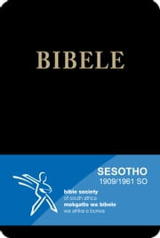 Bibele (1909/1961 Version) - Sesotho Bible ebook by Bible Society of South Africa