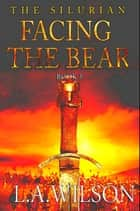 The Silurian, Book 5: Facing the Bear ebook by L.A. Wilson