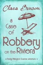 A Case of Robbery on the Riviera ebook by Clara Benson