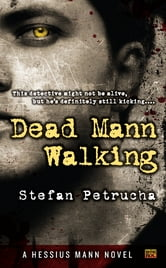 Dead Mann Walking - A Hessius Mann Novel ebook by Stefan Petrucha