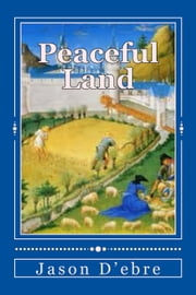 Peaceful Land - John and Ela, #2 ebook by Jason D'ebre