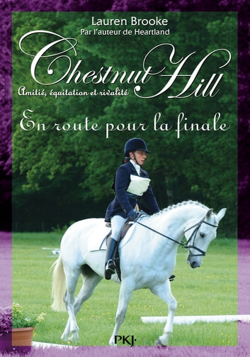Chestnut Hill tome 14 - En route pour la finale ebook by Lauren BROOKE