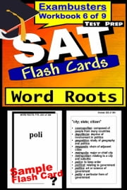 SAT Test Prep Word Roots Review--Exambusters Flash Cards--Workbook 6 of 9 - SAT Exam Study Guide ebook by SAT Exambusters