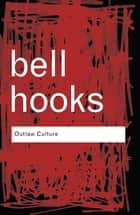 Outlaw Culture ebook by Bell Hooks