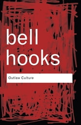 Outlaw Culture - Resisting Representations ebook by Bell Hooks