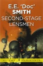 Second-Stage Lensmen ebook by E.E. 'Doc' Smith