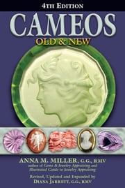 Cameos Old & New, 4th Edition ebook by Anna M. Miller, G.G., RMV,Diana Jarrett