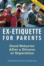 Ex-Etiquette for Parents: Good Behavior After a Divorce or Separation ebook by Blackstone-Ford, Jann