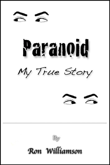Paranoid: My True Story ebook by Ron Williamson