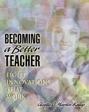 Becoming a Better Teacher: Eight Innovations That Work ebook by Martin-Kniep, Giselle O.
