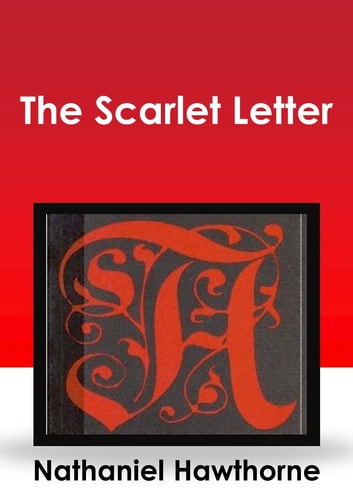 a discussion of the inspiration of the scarlet letter by nathaniel hawthorne The scarlet letter study guide contains a biography of nathaniel hawthorne, literature essays, a complete e-text, quiz questions, major themes, characters, and a full summary and analysis about the scarlet letter.