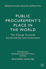 Public Procurement's Place in the World - The Charge Towards Sustainability and Innovation ebook by G. Piga,F. Decarolis,M. Frey