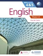 English for the IB MYP 4 & 5 (Capable–Proficient/Phases 3-4, 5-6 - MYP by Concept ebook by Ana de Castro