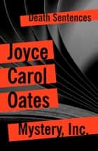 Mystery, Inc ebook by Joyce Carol Oates