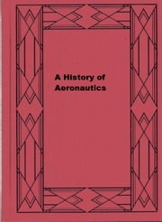 A History of Aeronautics ebook by W. Lockwood Marsh,Evelyn Charles Vivian