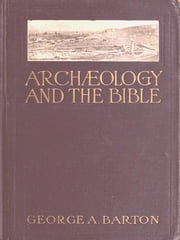 Archaeology and the Bible ebook by George A. Barton
