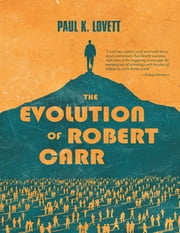 The Evolution of Robert Carr ebook by Paul K. Lovett