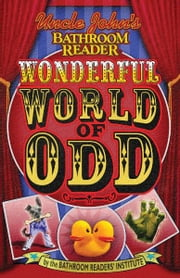 Uncle John's Bathroom Reader Wonderful World of Odd ebook by Bathroom Readers' Institute
