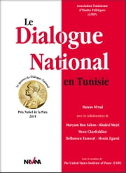 Le Dialogue National en Tunisie - Prix Nobel de la Paix 2015 ebook by Hatem M'rad