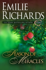 Season of Miracles - An Emilie Richards Classic Romance ebook by Emilie Richards